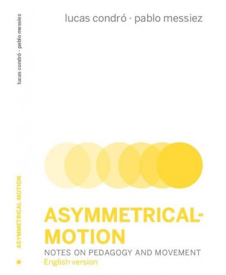 Asymmetrical - motion. Notes on pedagogy and movement