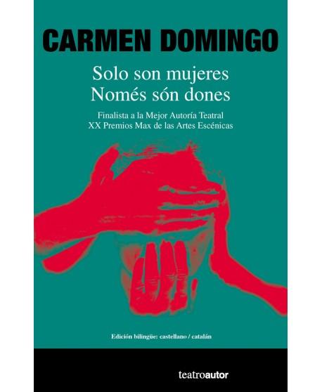 Solo son mujeres / Només son dones ( Edición bilingüe: castellano/catalán)