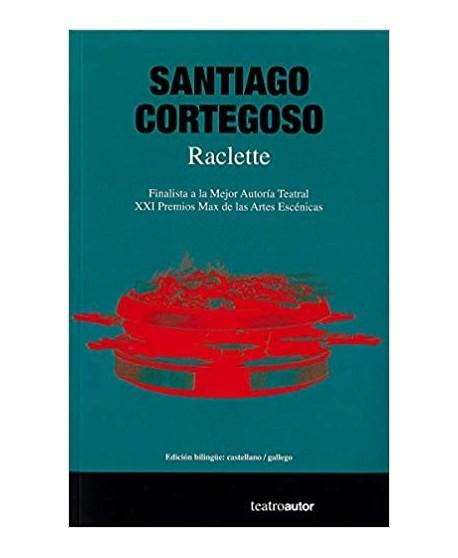 Raclette. Edición bilingüe: castellano/ gallego