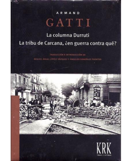 La columna Durruti. La tribu de Carcana, ¿en guerra contra qué?