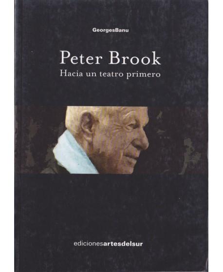 Peter Brook. Hacia un teatro primero