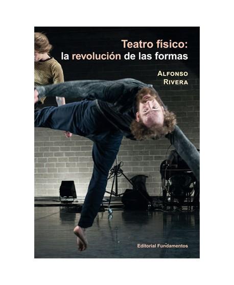 Teatro físico: la revolución de las formas