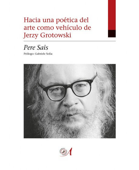 Hacia una poética del arte como vehículo de Jerzy Grotowski
