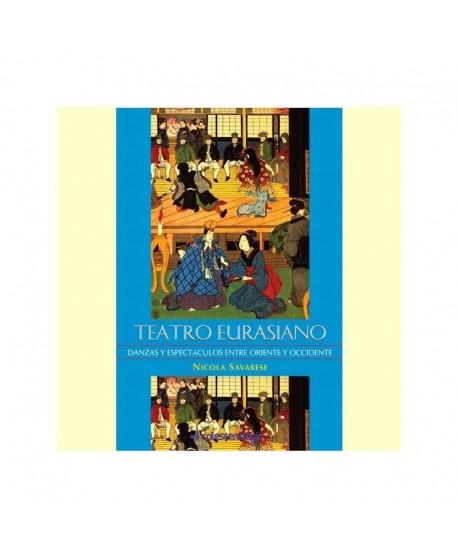 Teatro Eurasiano. danzas y espectaculos entre oriente y occidente