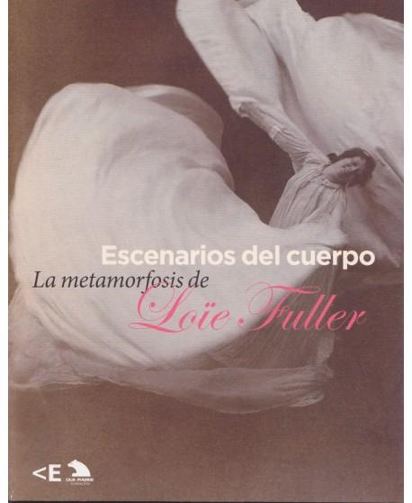 Escenarios del cuerpo. La metamorfosis de Loïe Fuller. Catálogo