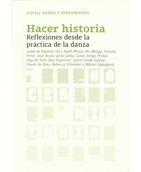 Hacer Historia. Reflexiones desde la práctica de la danza