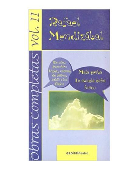 Obras Completas de Rafael Mendizabal vol. II De cómo Antoñito López subió a los cielos, Mala yerba, La abuela echa humo