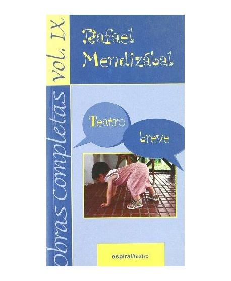 Obras Completas de Rafael Mendizabal vol. IX Teatro breve