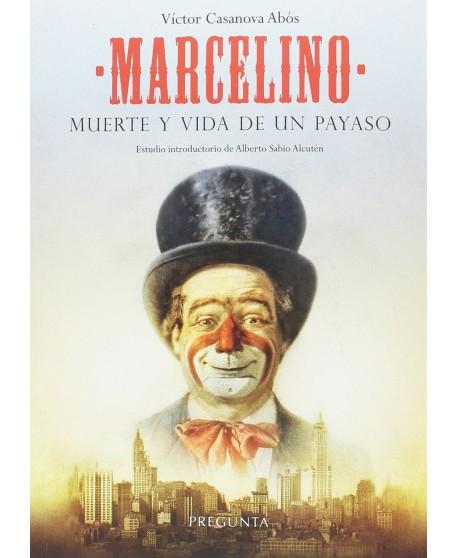 Marcelino. Muerte y vida de un payaso