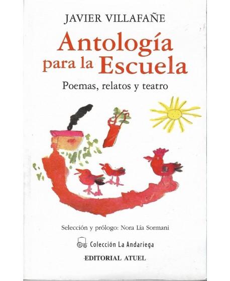 Antología para la escuela. Poemas, relatos, teatro