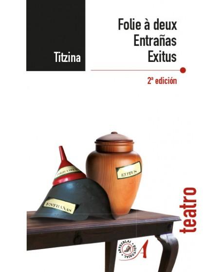Folie à deux / Entrañas / Exitus