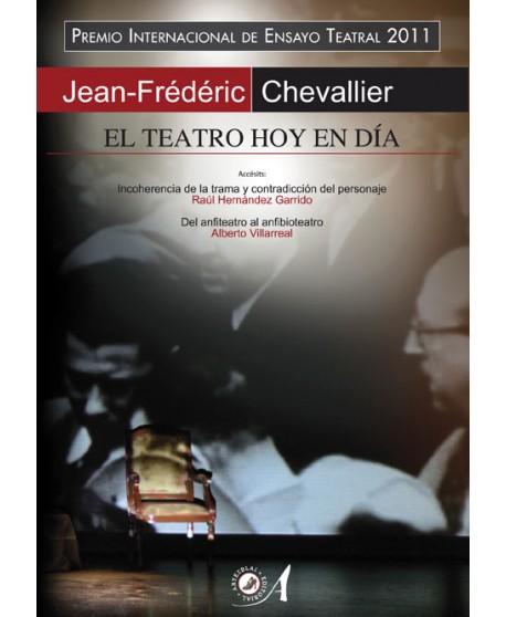 El teatro hoy en día (Premio internacional de ensayo teatral 2011)