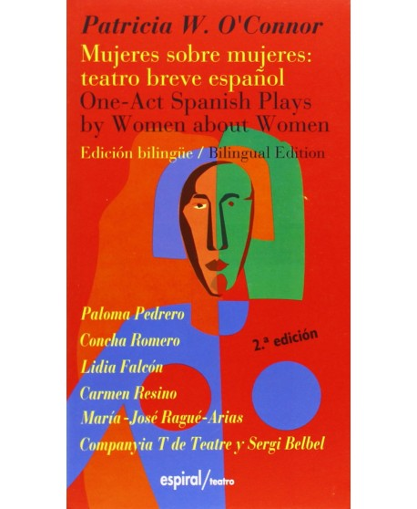 Mujeres sobre mujeres: teatro breve español (Edición bilingüe)