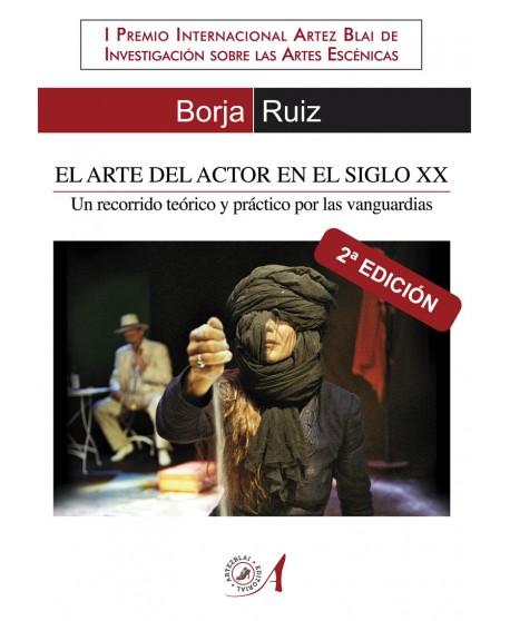 El Arte del Actor en el Siglo XX. 2ª Edición, mejorada