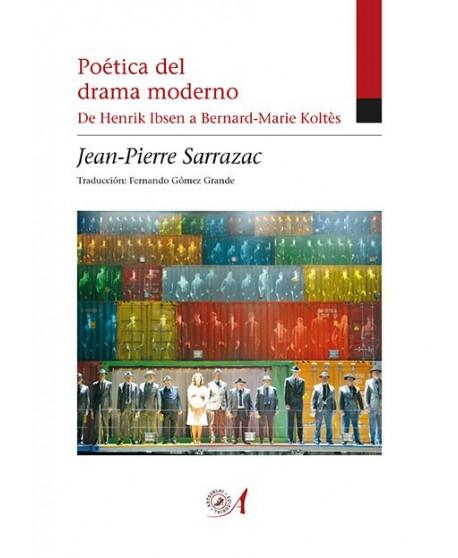 Poética del drama moderno. De henrik Ibsen a Bernard- Marie Koltès
