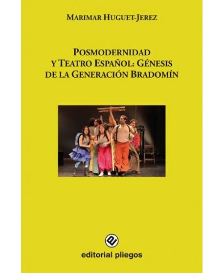 Posmodernidad y Teatro Español: Génesis de la Generación Bradomín