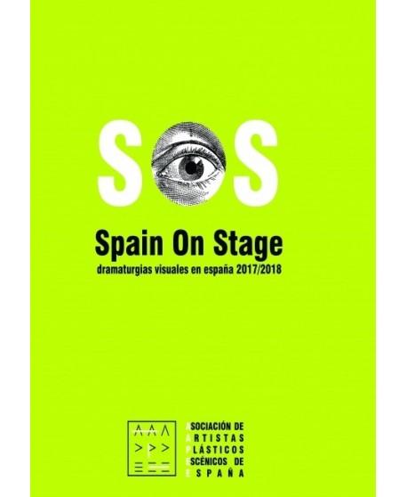 SOS Spain On Stage. Dramaturgias visuales en España 2017/ 2018