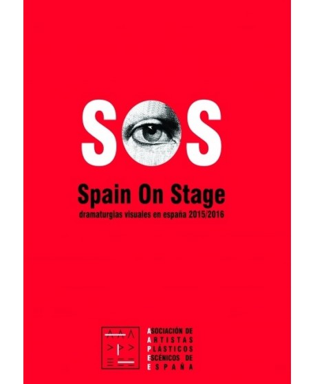 SOS Spain On Stage. Dramaturgias visuales en España 2015/2016