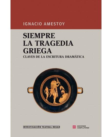 Siempre la tragedia griega. Claves de la escritura dramática