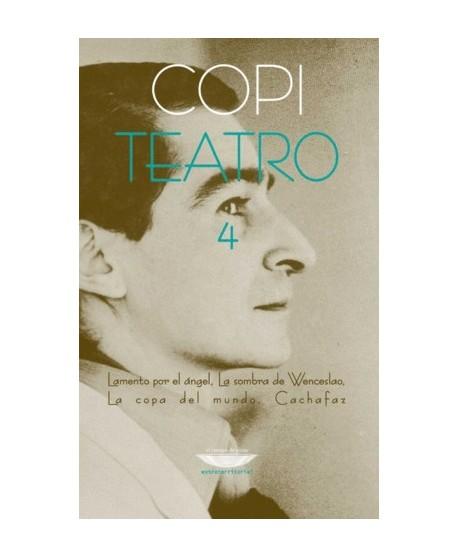 Teatro 4: Lamento por el ángel/ La sombra de Wenceslao/ La copa del mundo/ Cachafaz