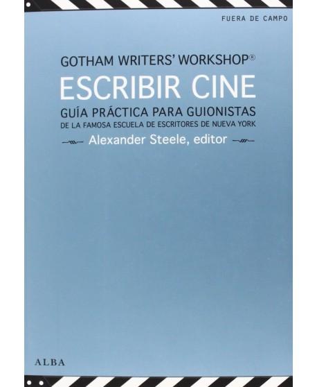 Escribir cine. Guía práctica para guionistas (de la famosa escuela de escritores de Nueva York)