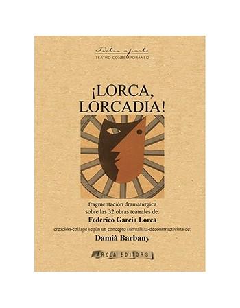 ¡Lorca, Lorcadia!