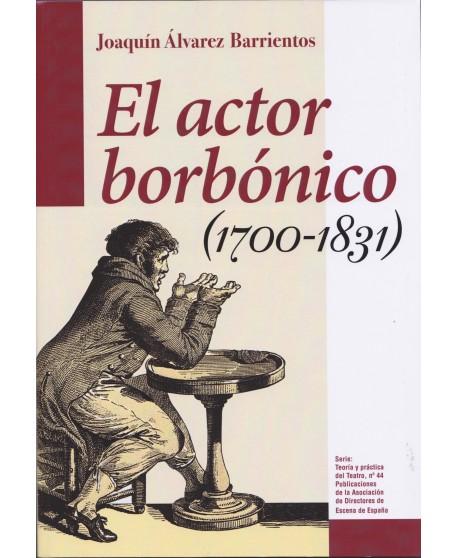 El actor borbónico (1700-1831)