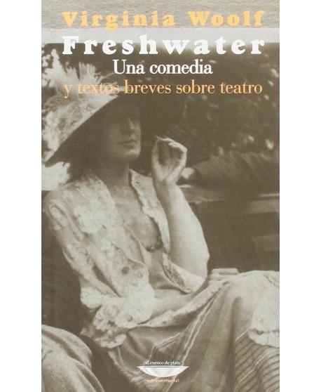 Freshwater: Una comedia y textos breves sobre teatro