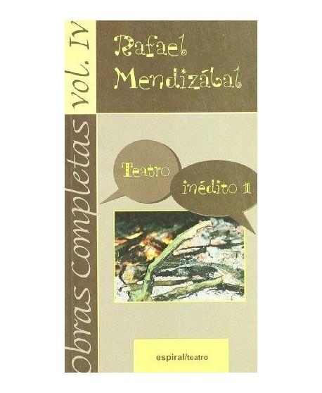 Obras completas de Rafael Mendizabal Vol IV - Teatro inédito 1