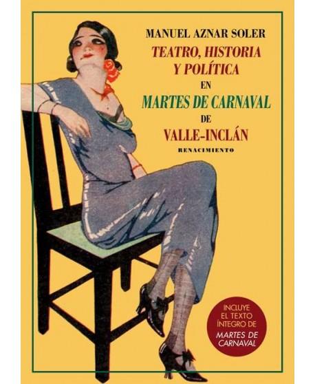 Teatro, historia y política en Martes de Carnaval de Valle-Inclán (incluye texto íntegro)