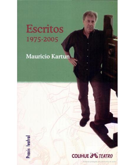 Escritos 1975-2005 Mauricio Kartun
