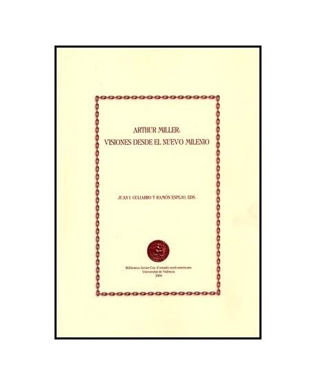 Arthur Miller: Visiones desde el nuevo milenio