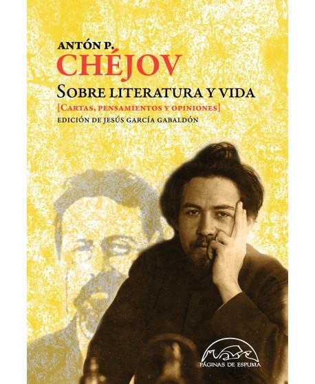 Antón P. Chéjov Sobre literatura y vida (cartas, pensamientos y opiniones)