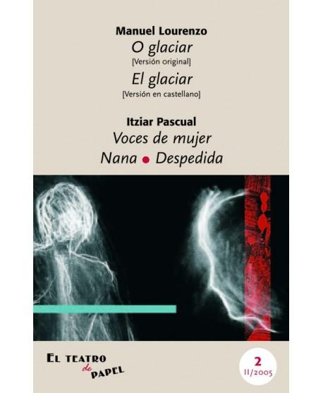 O glaciar - El glaciar/Voces de mujer (Nana/ Despedida)