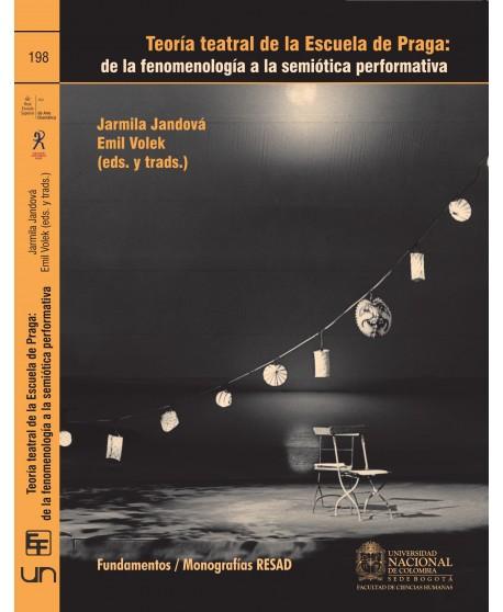 Teoría teatral de la escuela de Praga. De la fenomenología a la semiótica performativa