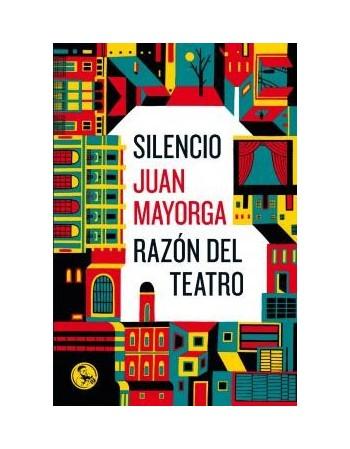 Silencio / Razón del teatro