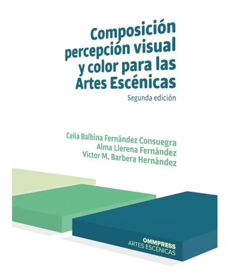 Composición, percepción visual y color para las Artes Escénicas. Segunda edición 2019