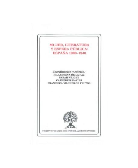Mujer, literatura y esfera pública: España 1900-1940