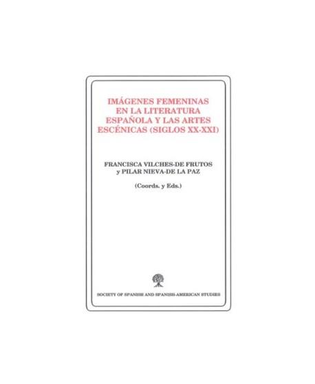 Imágenes femeninas en la literatura española y las artes escénicas (S.XX-XXI)