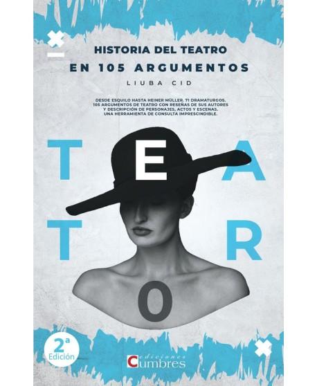 Historia del teatro en 105 argumentos (2ª edición)