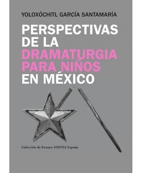 Perspectivas de la dramaturgia para niños en México