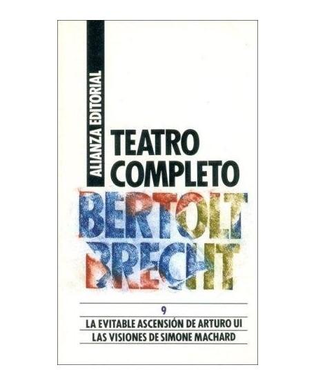 Teatro completo 9: La evitable ascensión de Arturo Ui- Las visiones de Simone Machard