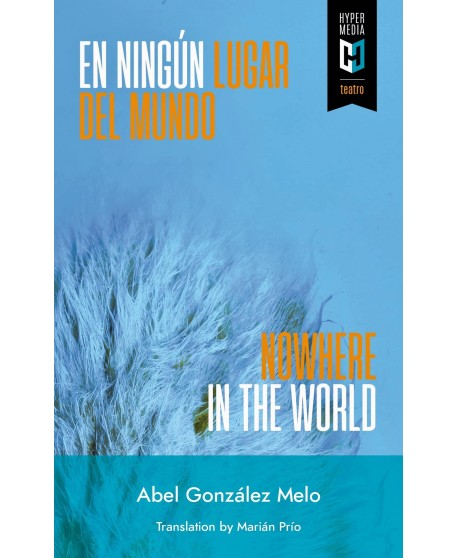 En ningún lugar del mundo. Nowhere in the world. Ed. bilingüe español/ inglés