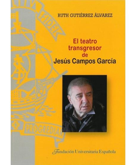 El teatro transgresor de Jesús Campos García