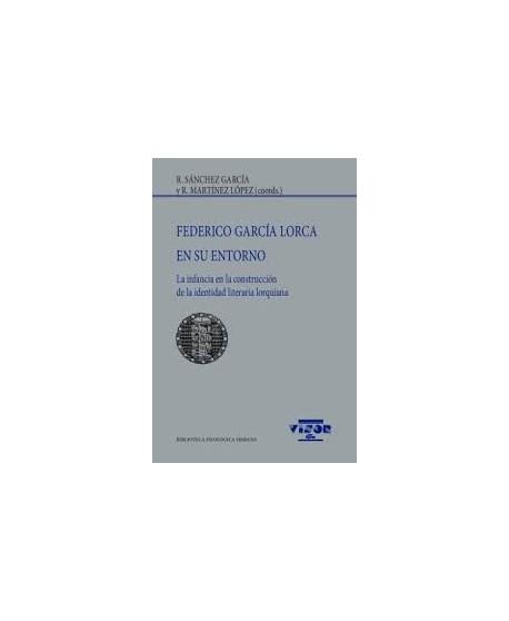 Federico García Lorca en su entorno. La infancia en la construcción de la identidad literaria lorquiana