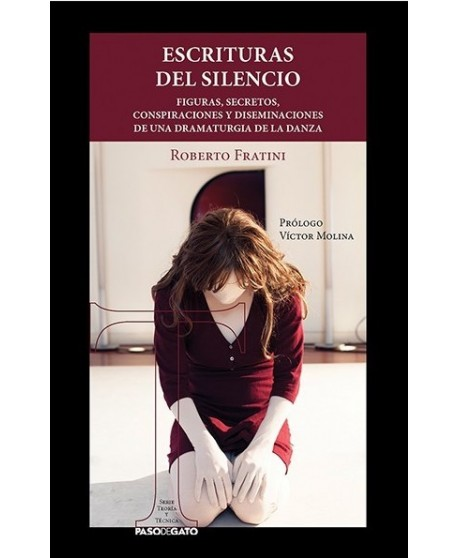 Escrituras del silencio. Figuras, secretos, conspiraciones y diseminaciones de una dramaturgia de la danza