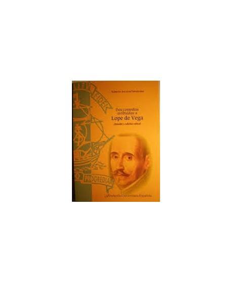 Dos comedias atribuidas a Lope de Vega (Estudio y edición crítica)