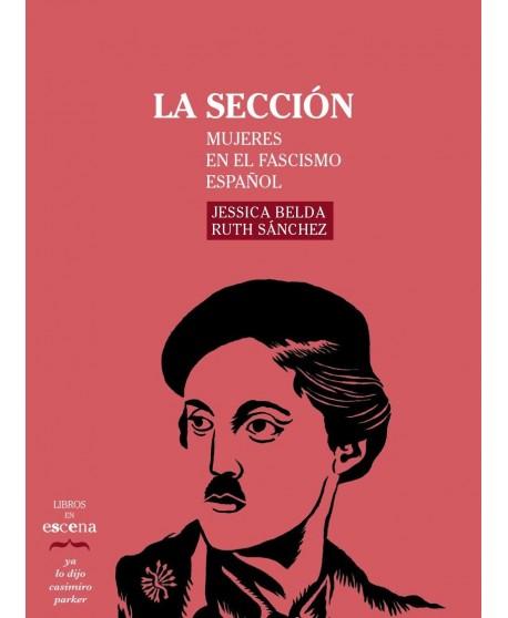 La sección. Mujeres en el fascismo español