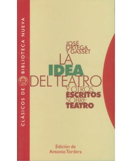 La idea del teatro y otros escritos sobre teatro