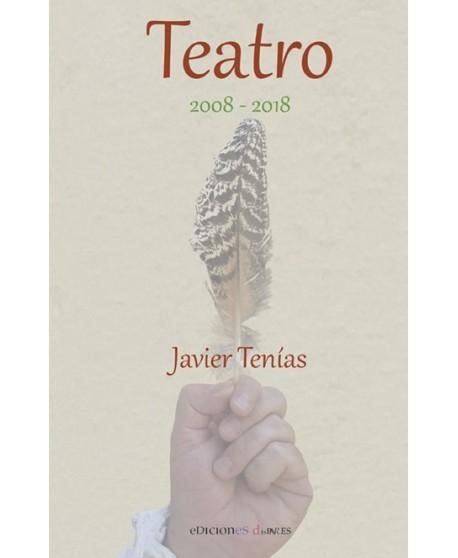 Teatro 2008-2018 Javier Tenías